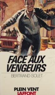 Bertrand Solet et André Massepain - Face aux vengeurs.
