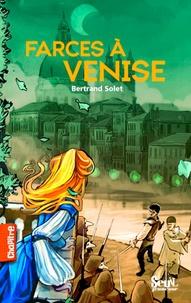 Bertrand Solet - Farces à Venise.