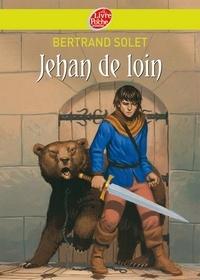 Bertrand Solet - Jehan de Loin.