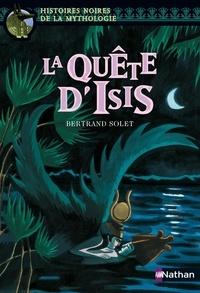 Bertrand Solet - La quête d'Isis.