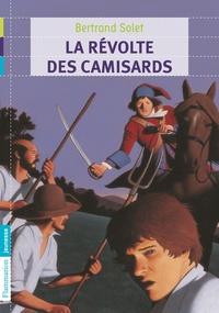 Bertrand Solet - La révolte des camisards.