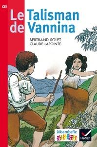 Bertrand Solet et Claude Lapointe - Le talisman de Vannina - CE1 série rouge.