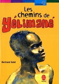 Bertrand Solet - Les chemins de Yélimané.