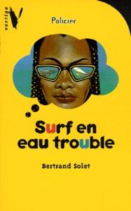 Bertrand Solet - Surf en eau trouble.