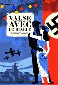Bertrand Solet - Valse avec le diable.