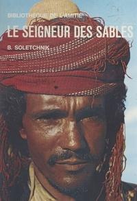 Bertrand Soletchnik et R. Mantienne - Le seigneur des sables.