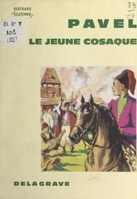 Bertrand Soletchnik et Pierre Rousseau - Pavel, le jeune Cosaque.