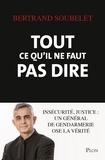 Bertrand Soubelet - Tout ce qu'il ne faut pas dire.