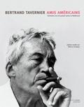 Bertrand Tavernier - Amis américains - Entretiens avec les grands auteurs de Hollywood.