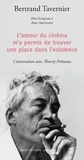 Bertrand Tavernier - L'amour du cinéma m'a permis de trouver une place dans l'existence - Post-scriptum à Amis Américains.