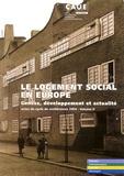 Bertrand Terlinden et Alena Kubova - Le logement social en Europe - Genèse, développement et actualité, Volume 2, Belgique - Tchécoslovaquie - Pays-Bas - Allemagne.