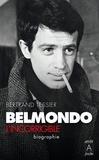 Bertrand Tessier - Belmondo, l'incorrigible.