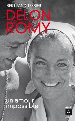 Bertrand Tessier - Delon et Romy - Un amour impossible.