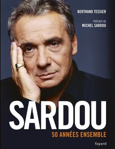Bertrand Tessier - Sardou - 50 années ensemble.