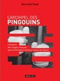 Bertrand Teyou - L'archipel des pingouins - L'histoire des otages français que Sarkozy refusa de libérer.