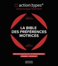 Bertrand Théraulaz et Ralph Hippolyte - La bible des préférences motrices ActionTypes - Individualisation de l'accompagnement, comment ? pourquoi ?.