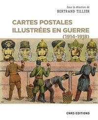 Bertrand Tillier - Cartes postales illustrées en guerre (1914-1918).
