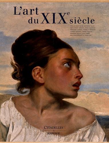 Bertrand Tillier et Laurent Baridon - L'art du XIXe siècle - L'heure de la modernité 1789-1914.