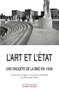 Bertrand Tillier - L'art et l'Etat - Une enquête de la BBC en 1936.