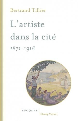 L'artiste dans la cité (1871-1918)