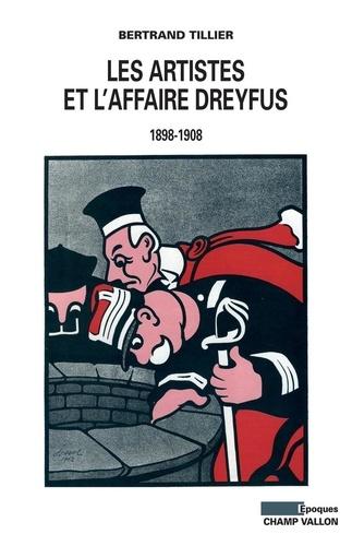 Bertrand Tillier - Les artistes et l'affaire Dreyfus - 1898-1908.