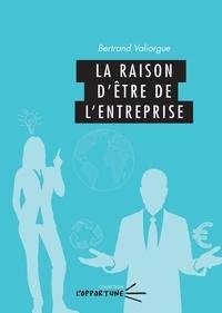 Bertrand Valiorgue - La raison d'être de l'entreprise.