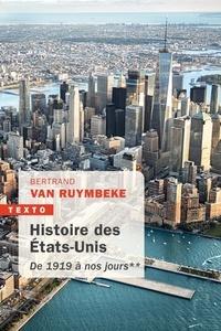 Bertrand Van Ruymbeke - Histoire des Etats-Unis - Tome 2, De 1919 à nos jours.