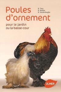 Bertrand Vandenberghe et Bruno Tiers - Poules d'ornement pour le jardin ou la basse-cour.