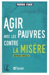 Bertrand Verfaillie - Agir avec les pauvres contre la misère.