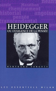 Heidegger ou l'exigence de la pensée - Bertrand Vergely | Showmesound.org