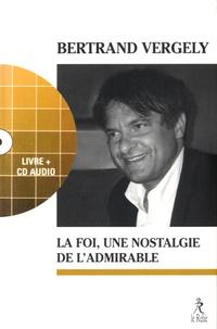 La foi, une nostalgie de l'admirable - Bertrand Vergely pdf epub