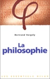 Bertrand Vergely - La philosophie.