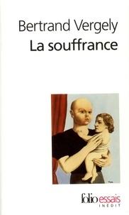 La souffrance- Recherche du sens perdu - Bertrand Vergely |