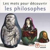Bertrand Vergely - Les mots pour découvrir les philosophes.