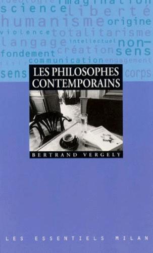 Bertrand Vergely - Les philosophes contemporains.
