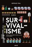 Bertrand Vidal - Survivalisme - Etes-vous prêts pour la fin du monde ?.