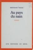 Bertrand Visage - Au pays du nain.