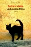 Bertrand Visage - L'éducation féline.