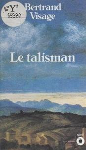 Bertrand Visage - Le talisman.