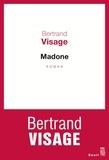 Bertrand Visage - Madone.