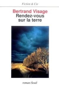 Bertrand Visage - Rendez-vous sur la terre.