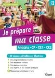 Bertrand Vittecoq et Mikaël Geher-Joly - Je prépare ma classe Anglais CP, CE1, CE2 Cycle 2.