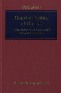 Bertrand Wägenbaur - Court of Justice of The EU - Commentary on Statute and Rules of Procedure.