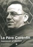 Bertrand Warusfel et  Frere Luc Mathieu - Le père Corentin, franciscain et résistant.