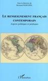 Bertrand Warusfel et  Collectif - Le renseignement français contemporain - Aspects politiques et juridiques.