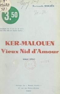 Bertrande Rouzès - Ker-Malouen, vieux nid d'amour.