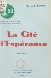 Bertrande Rouzès - La cité d'espérance.