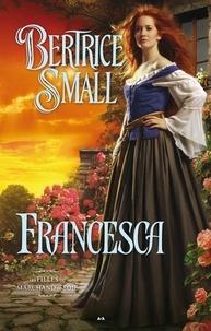Bertrice Small - Les filles du marchand de soie  : Francesca.