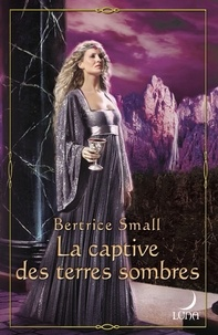 Bertrice Small - La captive des terres sombres - T3 - Le monde d'Hétar.