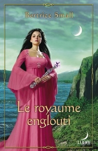 Bertrice Small - Le royaume englouti - T4 - Le monde d'Hétar.